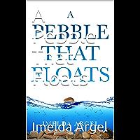 A Pebble That Floats