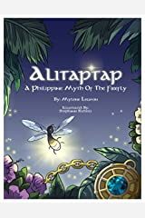 Alitaptap: A Philippine Myth of the Firefly (Tales of POTOS Book 2) Kindle Edition