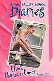 Ellie's Chance to Dance #1 (Royal Ballet School Diaries)