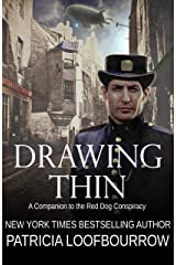 Drawing Thin: A Companion to the Red Dog Conspiracy Kindle Edition