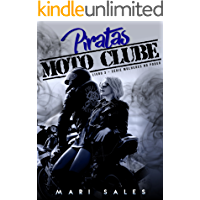 Piratas Moto Clube (Mulheres No Poder Livro 3)
