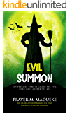 Evil Summon: Anywhere my Name is Called for Evil, Lord Jesus Answer for me!