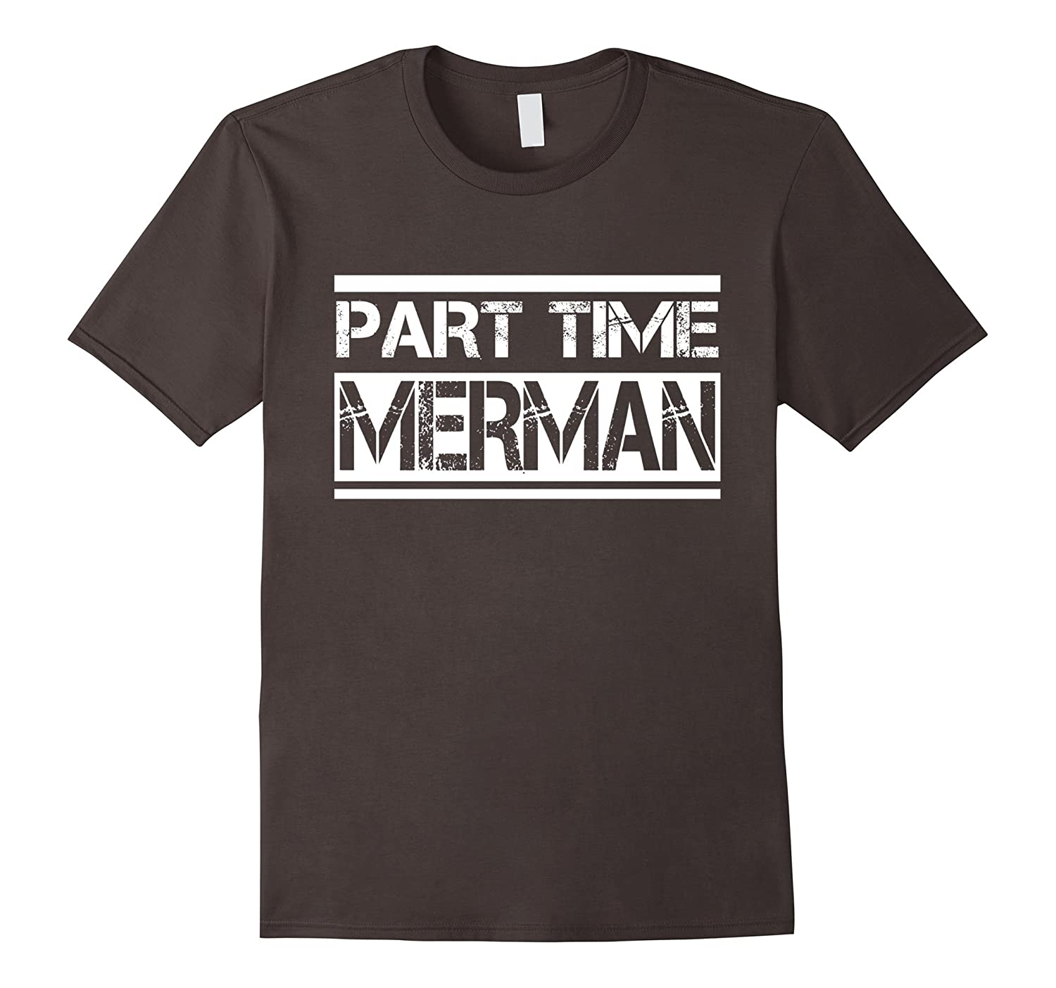 Part Time Merman Mens T-shirt Gift Tee For Men Boys Funny Humor T ...