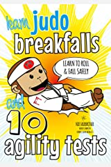 Learn Judo Breakfalls & 10 Agility Tests: Judo Beginners: How to Fall and Roll Safely (Koka Kids) Kindle Edition