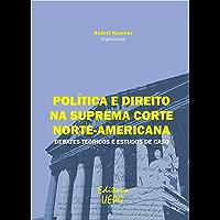 Política e direito na suprema corte norte-americana: debates teóricos e estudos de caso