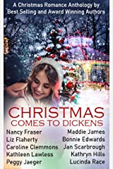 Christmas Comes to Dickens: A Christmas Romance Anthology (Dickens Holiday Romance) Kindle Edition