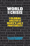 World in Crisis: A Global Analysis of Marx's Law of
