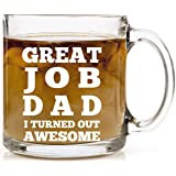 Great Job Dad I Turned Out Awesome - Funny Coffee Mug 13 oz Father's Day Gifts Novelty Present for Dads Gift for Birthday Perfect Tea or Cold Beverages