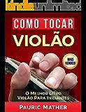 Como Tocar Violão: O Melhor Livro Violão Para Iniciantes