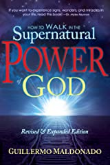 How to Walk in the Supernatural Power of God Kindle Edition