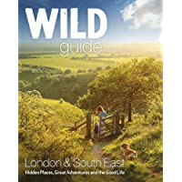 Wild Guide London and South East England (Wild Guides)