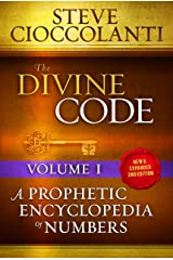 The Divine Code—A Prophetic Encyclopedia of Numbers Volume I: 1 to 25 Kindle Edition