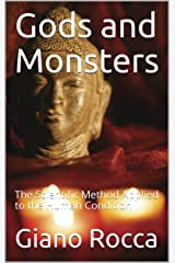 Gods and Monsters: The Scientific Method Applied to the Human Condition Kindle Edition