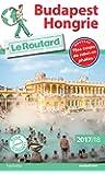 Guide du Routard Budapest, Hongrie 2017/2018