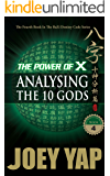 The Power of X : Analysing the Ten Gods: It All Begins and Ends with 10 Gods