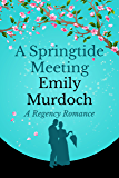 A Springtide Meeting: A Regency Romance (English Edition)