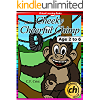 Cheeky Cheerful Chimp: Age 2 to 6: Bedtime Story & Beginner Reader Phonics (Phonic Ebooks Book 29)