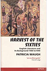 Harvest of the Sixties: English Literature and Its Background, 1960-90 (OPUS) Paperback