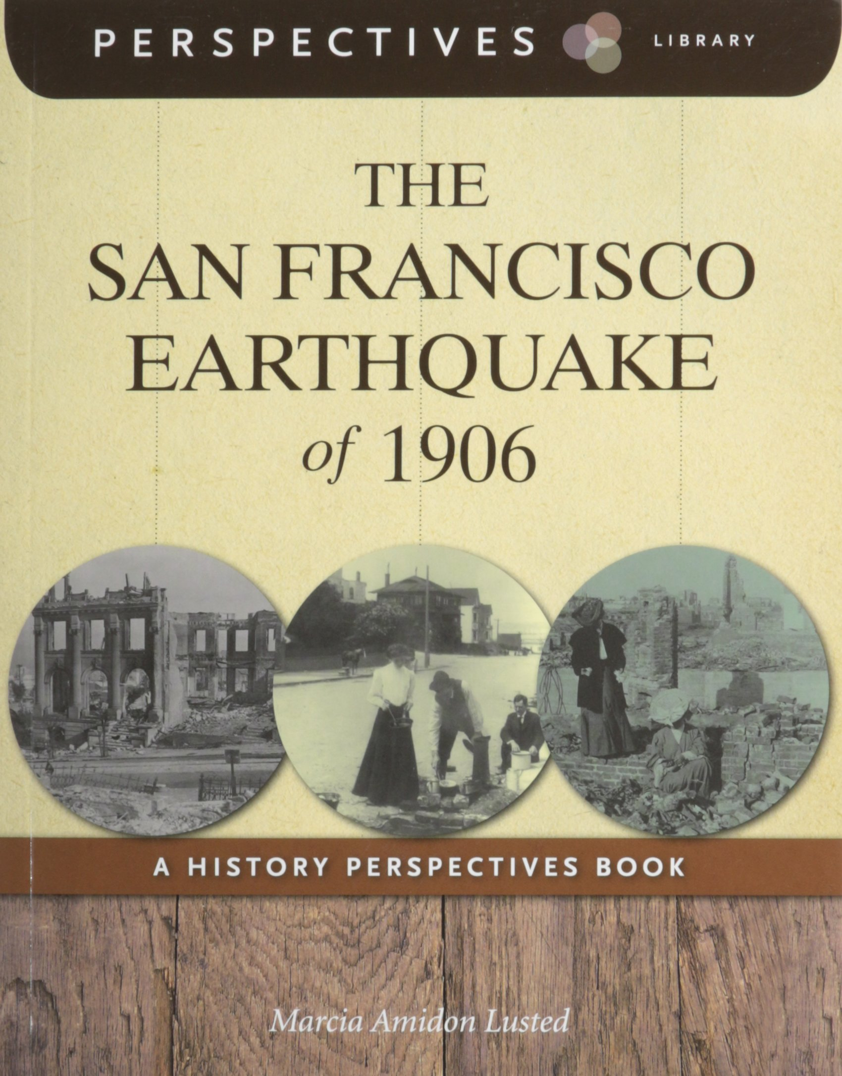 the-san-francisco-earthquake-of-1906-a-history-perspectives-book-perspectives-library
