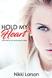 Hold My Heart: Book One of The Laguna Beach Series (English Edition)