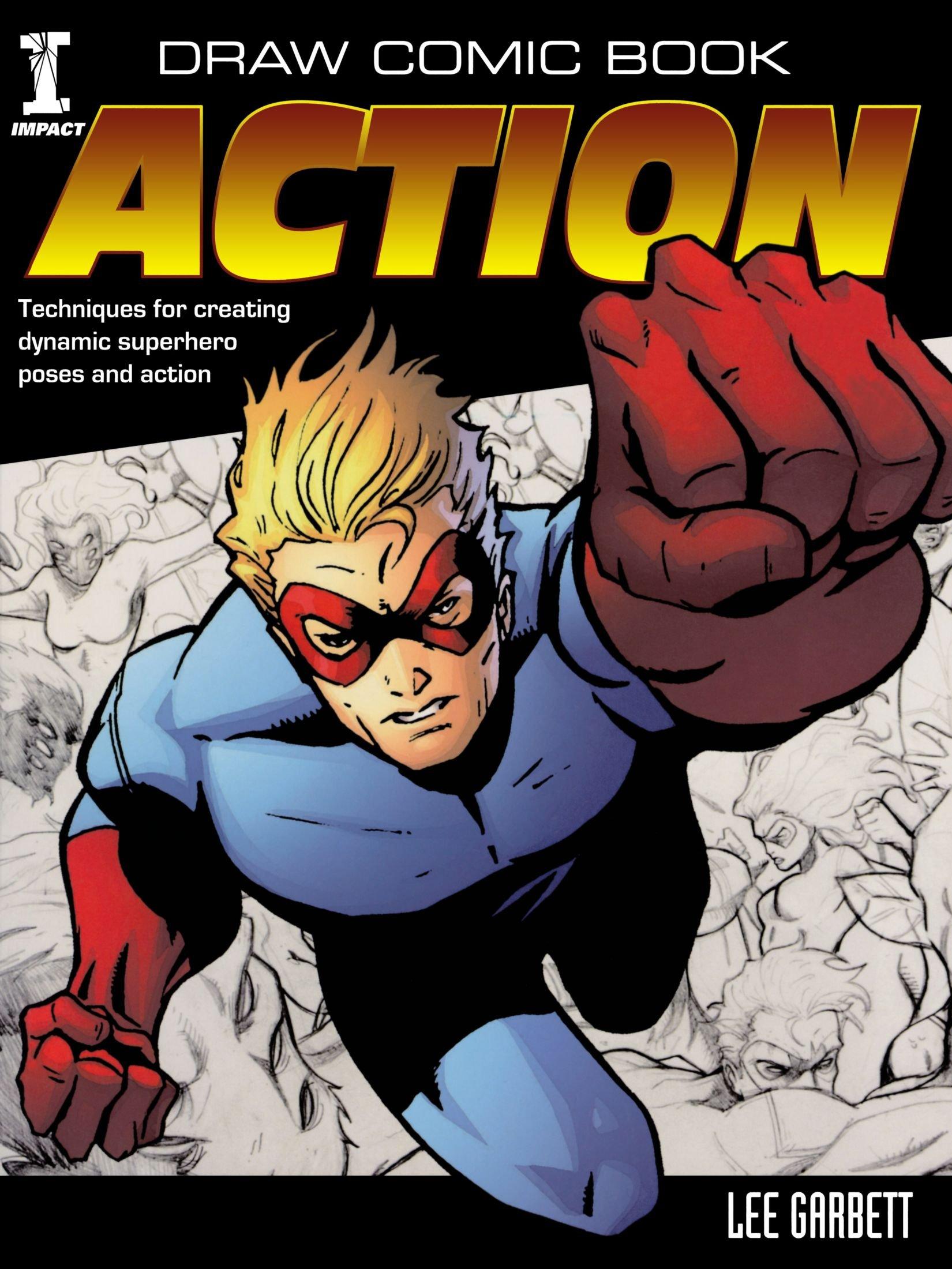 Draw Comic Book Action: Lee Garbett: 9781440308130: Amazon.com: Books