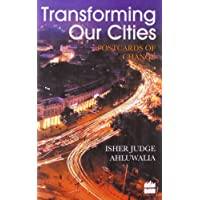 Transforming Our Cities: Facing Up To India's Growing Challenge: Postcards of Change