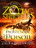 Protectors of Poison: A Zodiac Shifters Paranormal Romance: Scorpio