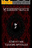 My Bloodiest Valentine: A Paranormal Valentine Anthology