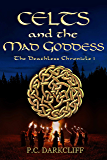 Celts and the Mad Goddess (The Deathless Chronicle Book 1)