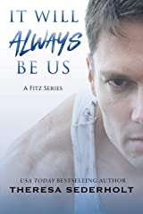 It Will Always Be Us (A Fitz Series Book 3) Kindle Edition
