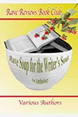RAVE SOUP FOR THE WRITER'S SOUL Anthology Kindle Edition
