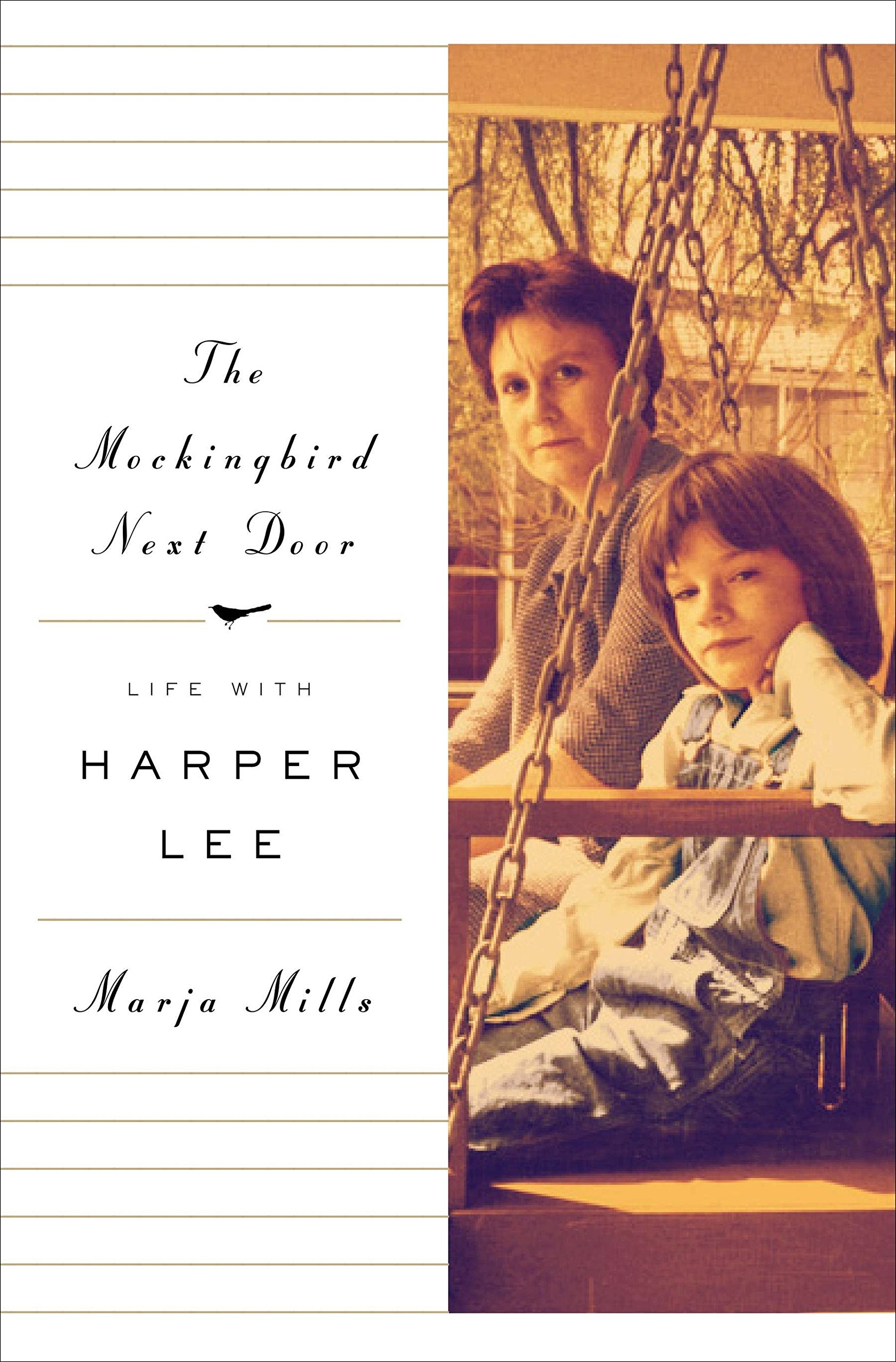 The Mockingbird Next Door: Life with Harper Lee, Mills, Marja