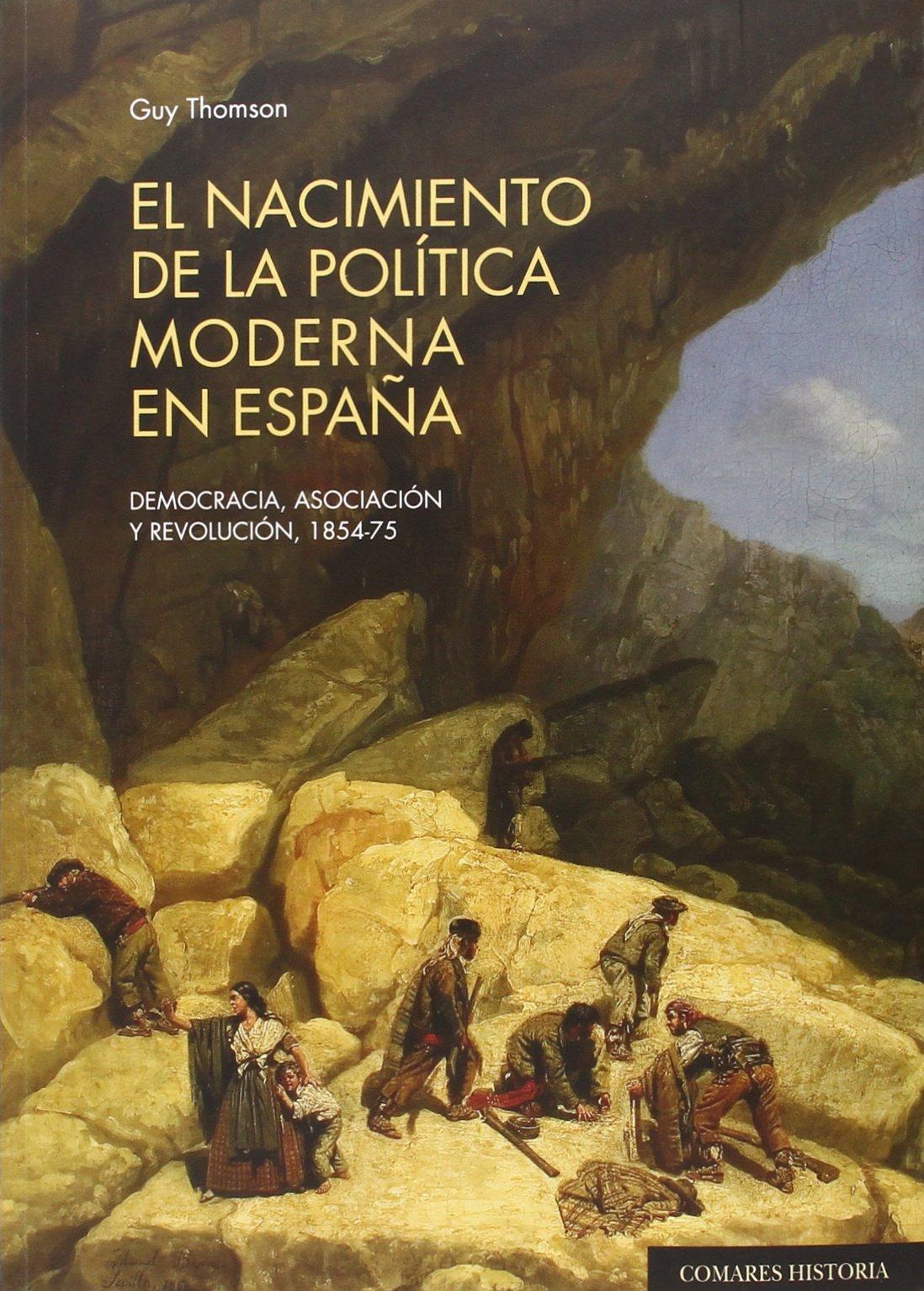 Nacimiento de la política moderna en España,El Historia Comares ...