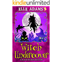 Witch Undercover (A Blair Wilkes Mystery Book 9)