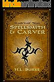 Spellsmith & Carver: Magicians' Trial