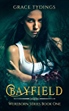 Bayfield: Wereborn Series Book One