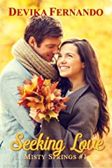 Seeking Love: A Sweet & Sensual Small Town Romance (Misty Springs Book 1) Kindle Edition