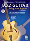 The 21st Century Pro Method: Jazz Guitar - Bebop and Beyond, Spiral-Bound Book & CD