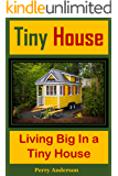 Tiny House : Living Big In a Tiny House (English Edition)