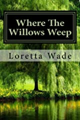 Where The Willows Weep Kindle Edition