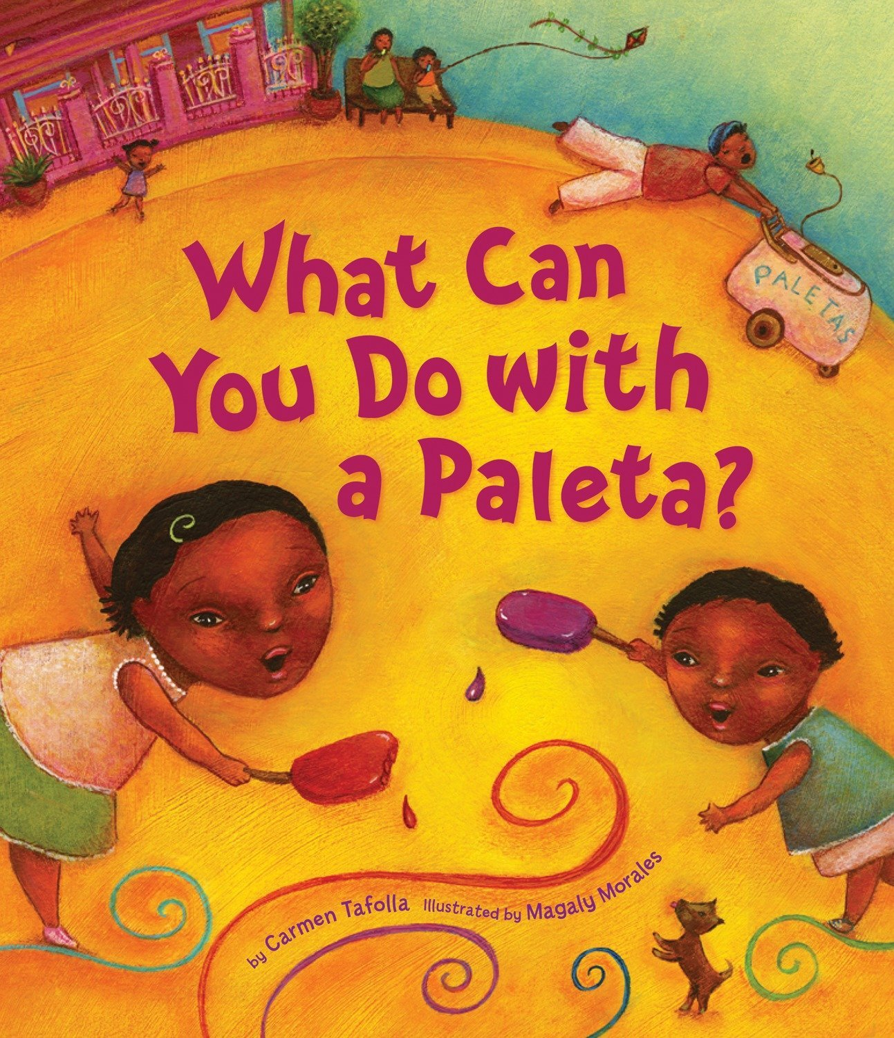 What Can You Do With A Paleta? (Tomas Rivera Mexican American Children's Book Award)