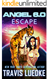Angel 6.0: Escape (Angel 6.0, Book 2)