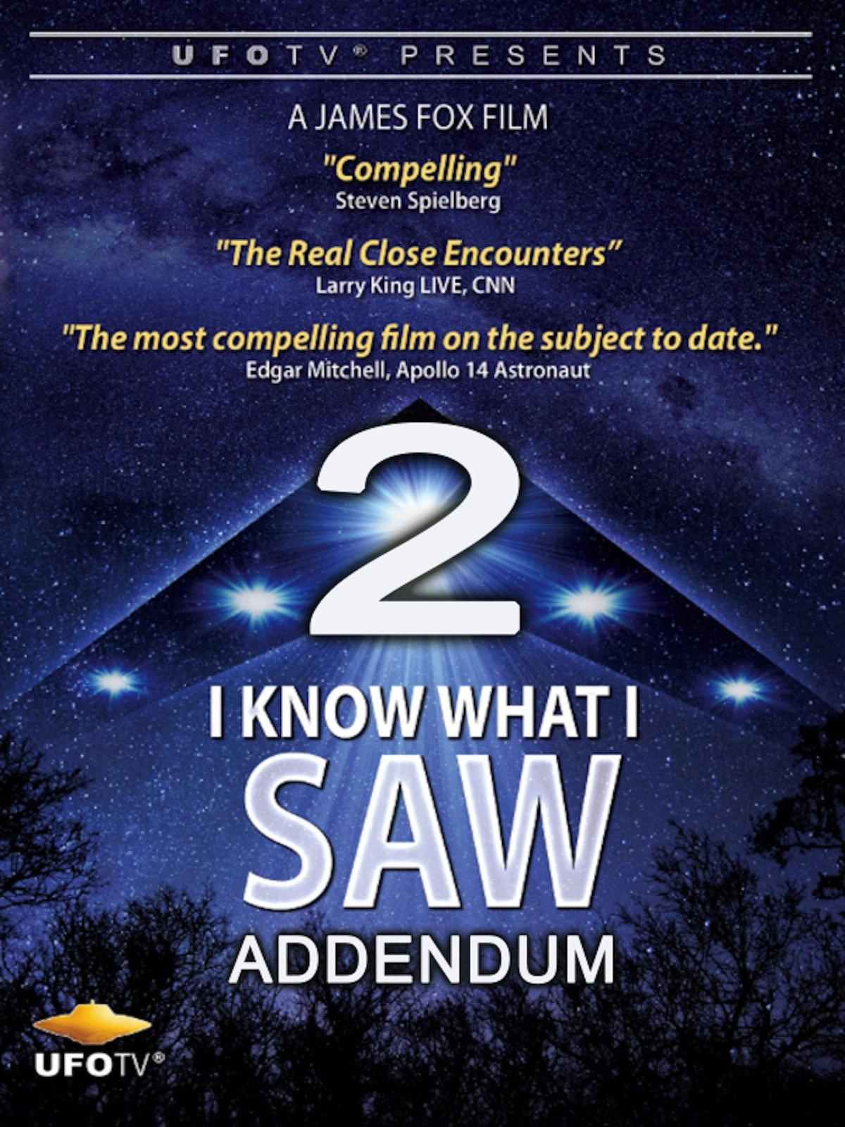 UFOTV Presents: I Know What I Saw Part 2 Addendum