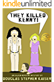 They Killed Kenny! (Eileen Novotny Mysteries Book 1)