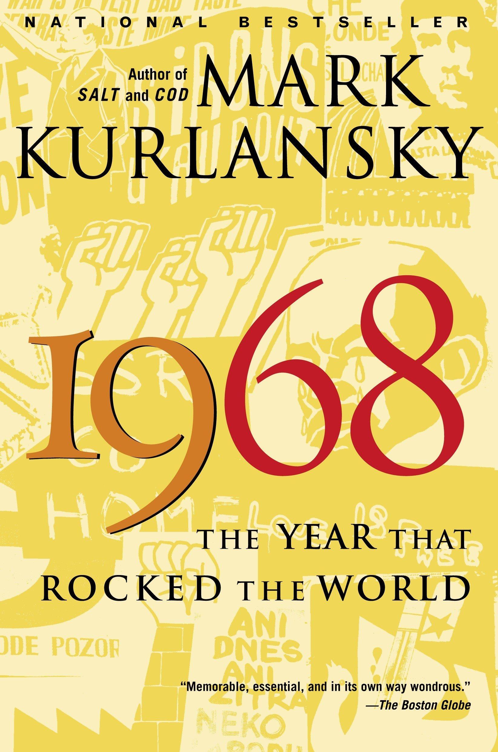1968: The Year That Rocked the World: Kurlansky, Mark ...