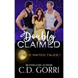 Doubly Claimed (Twice Mated Tales Book 1)