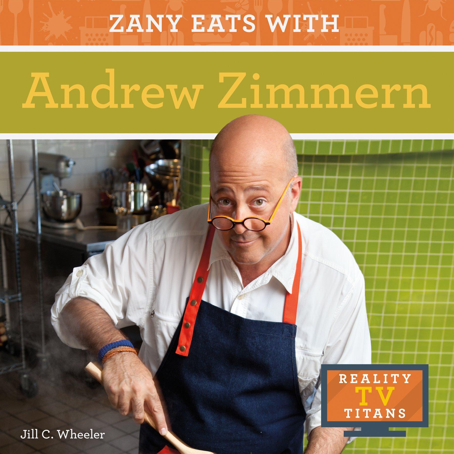 Zany Eats With Andrew Zimmern (Reality TV Titans)