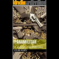 Paramilitar: A Vida de Um Miliciano