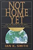 Not Home Yet: How the Renewal of the Earth Fits into God's Plan for the World
