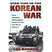 High Tide in the Korean War: How an Outnumbered American Regiment Defeated the Chinese...
